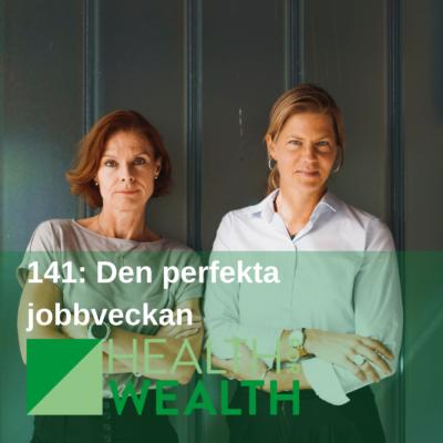 141: Den perfekta jobbveckan – att strunta i något?