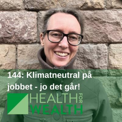 144: Klimatneutral på jobbet – jo det går!