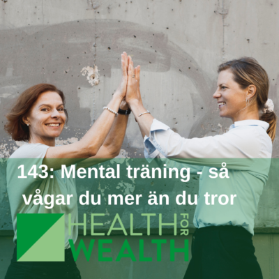 143: Mental träning – klara och våga mer än du tror