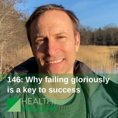 146: Why failing gloriously is a key to success