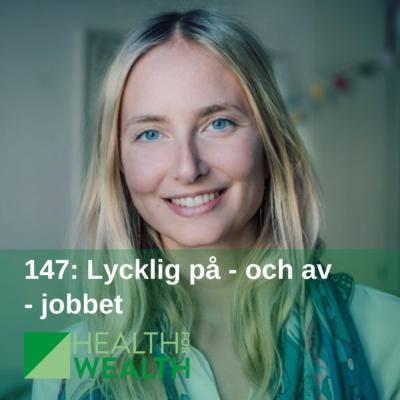 147 Lycklig på - och av - jobbet