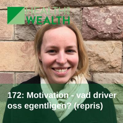 172: Motivation – vad driver oss egentligen? (repris)