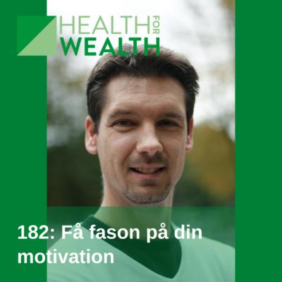 182: Få fason på din motivation