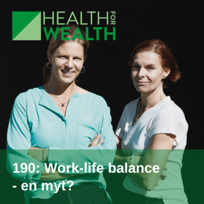 190: Work-life balance – en myt? (repris)