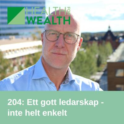 204 - Ett gott ledarskap - inte helt enkelt - Health for wealth